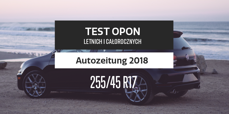 Test Opon Letnich I Całorocznych 22545 R17 Autozeitung 2018